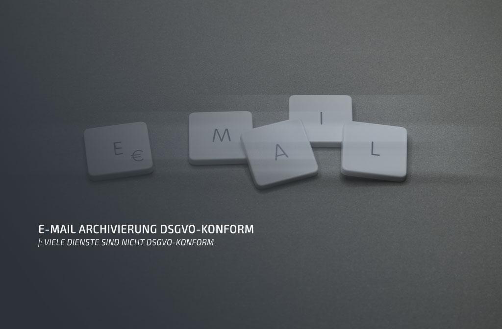 E-Mail Archivierung DSGVO-konform