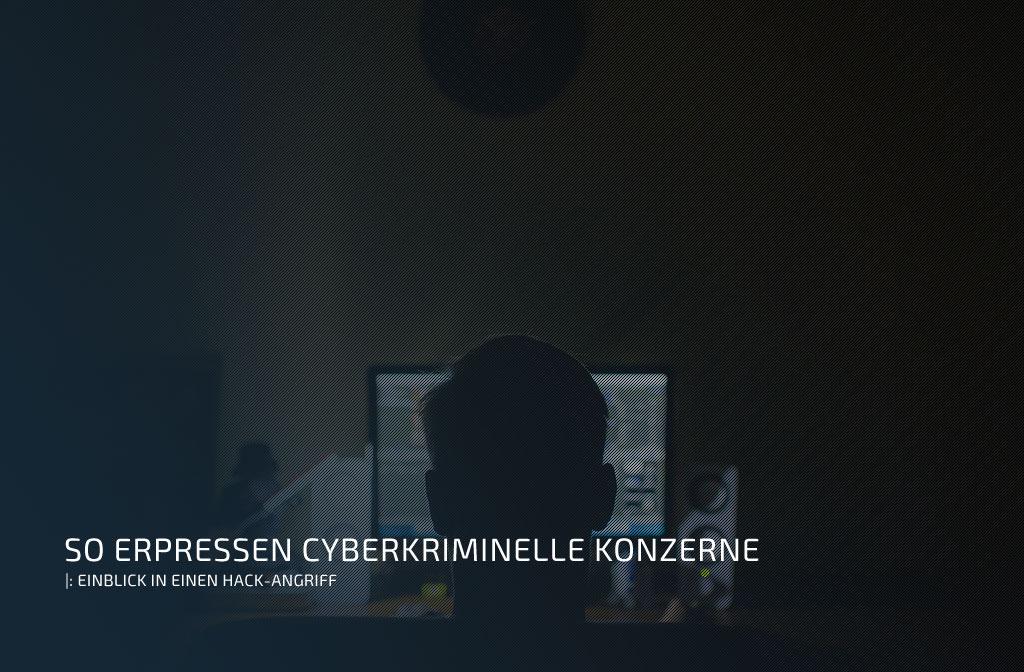 So erpressen Cyberkriminelle Konzerne