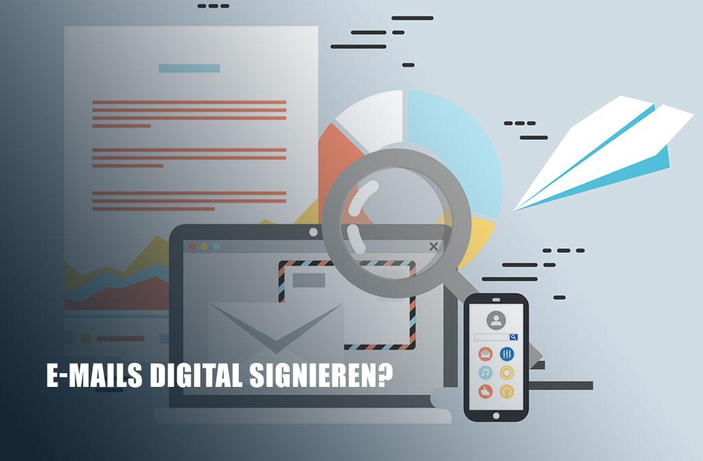 E-Mails digital signieren?