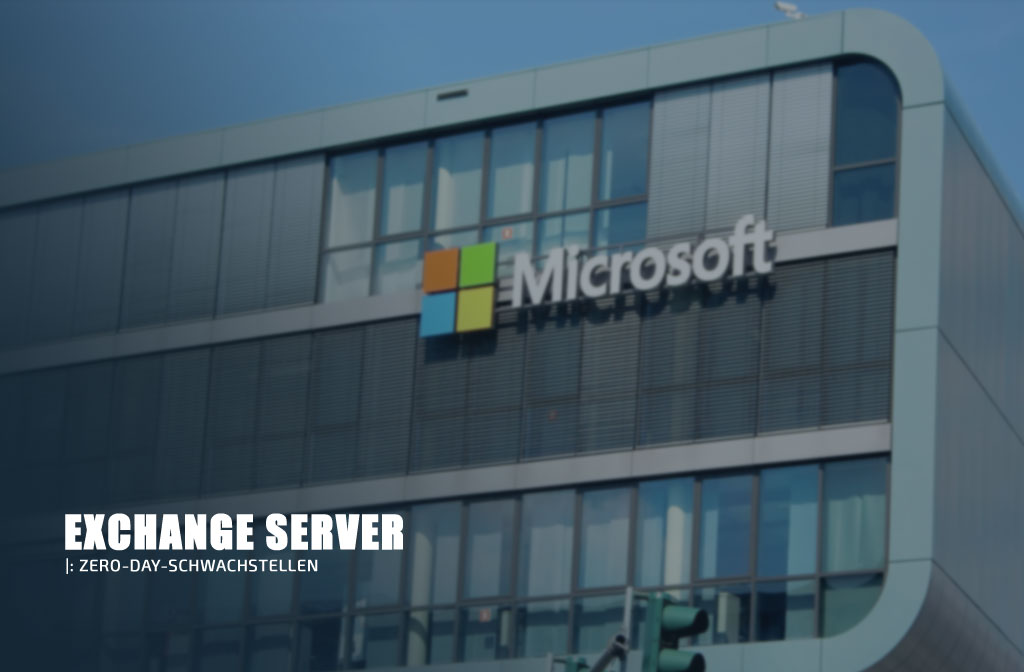 Microsoft Exchange Server-Zero-Day-Schwachstellen