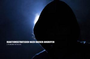 Reaktionsstrategien nach Hacker-Angriffen